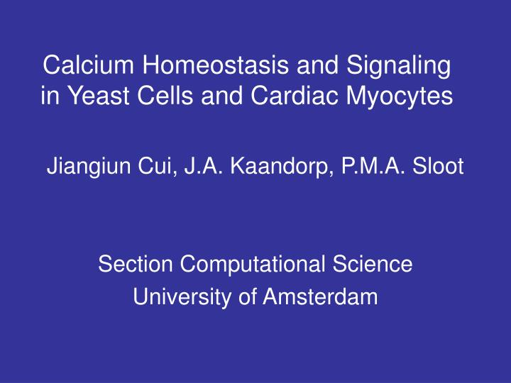 calcium homeostasis and signaling in yeast cells and cardiac myocytes n.