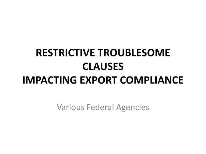 restrictive troublesome clauses impacting export compliance n.