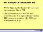 but edi is part of the solution too
