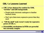 cbl 1 x lessons learned