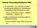smarter processing enabled by xml
