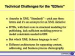 technical challenges for the ediers