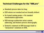 technical challenges for the xmlers