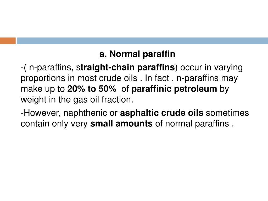 a. Normal paraffin