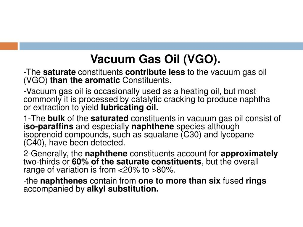 Vacuum Gas Oil (VGO).