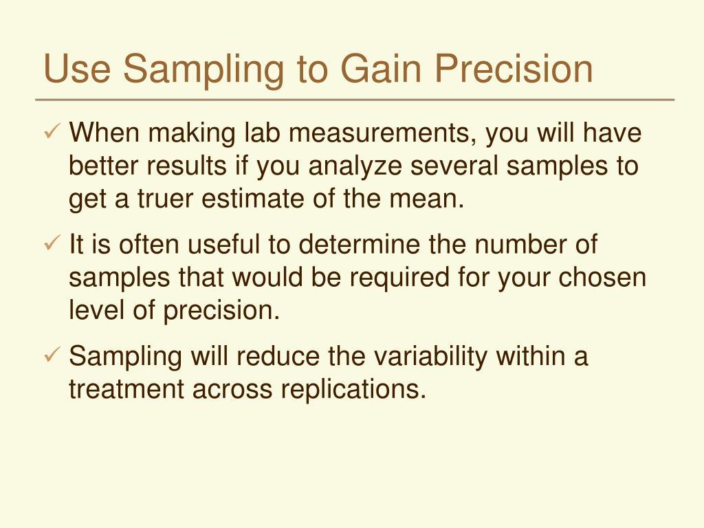 Use Sampling to Gain Precision