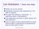 coin distribution some new steps