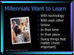 millennials want to learn