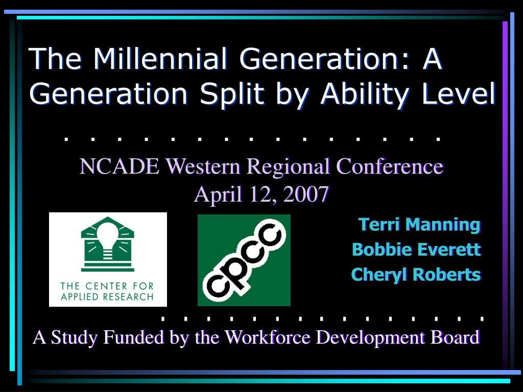 the millennial generation a generation split by ability level l.