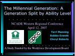 the millennial generation a generation split by ability level