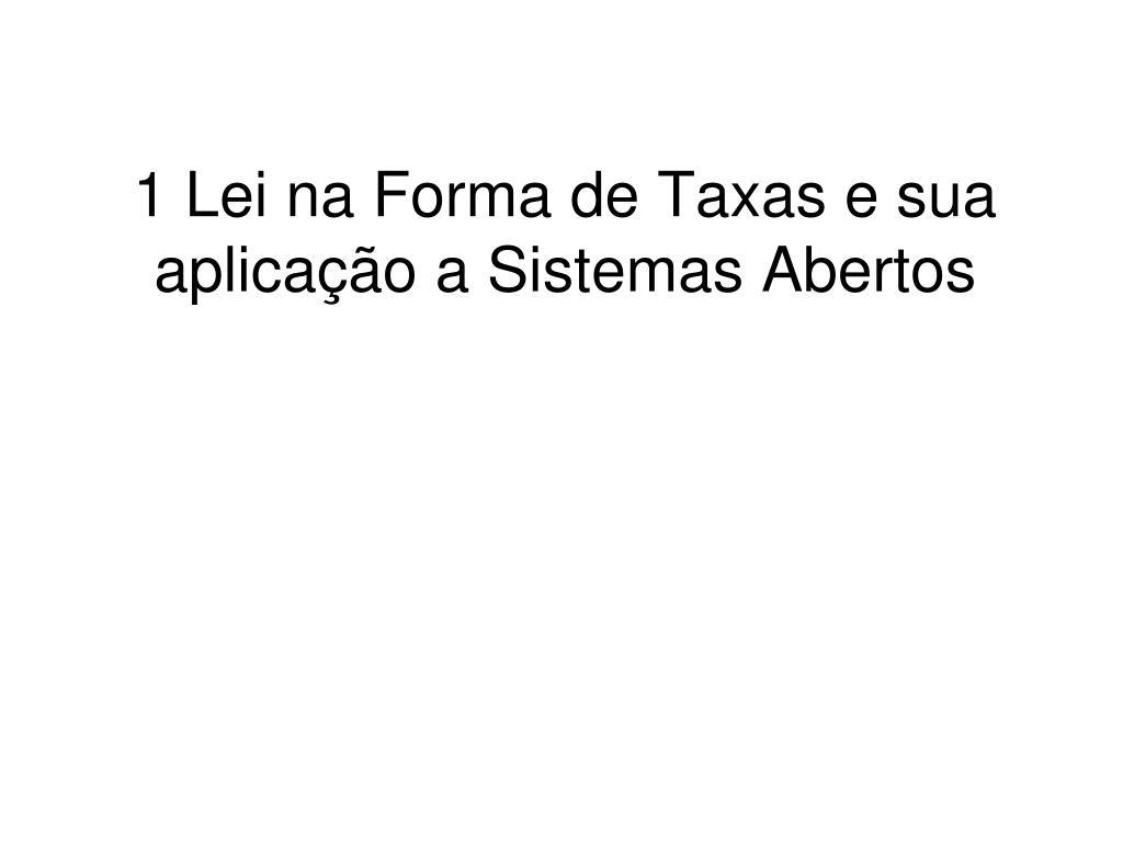 1 lei na forma de taxas e sua aplica o a sistemas abertos l.