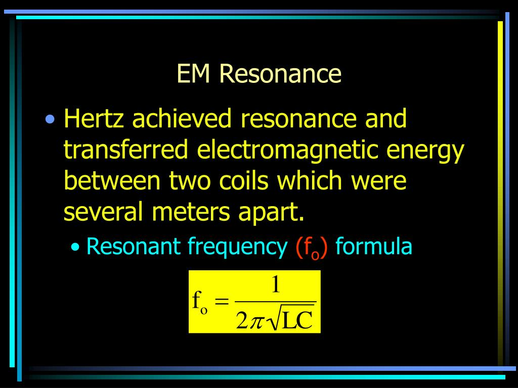 EM Resonance