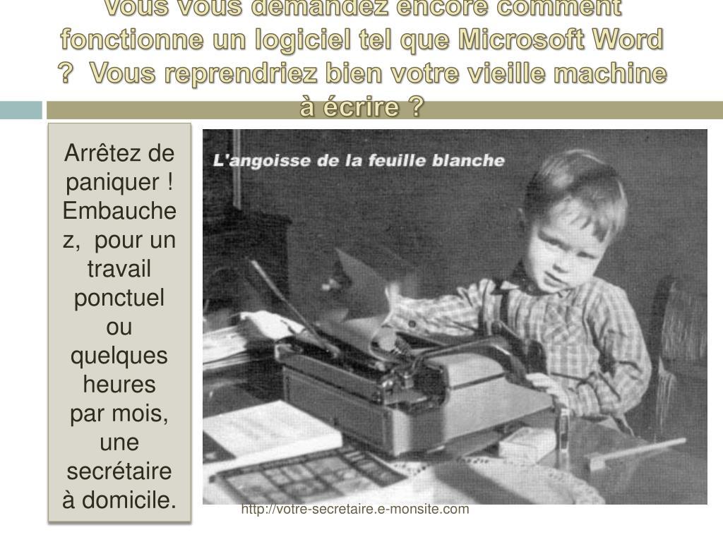 Vous vous demandez encore comment fonctionne un logiciel tel que Microsoft Word ?  Vous reprendriez bien votre vieille machine à écrire ?