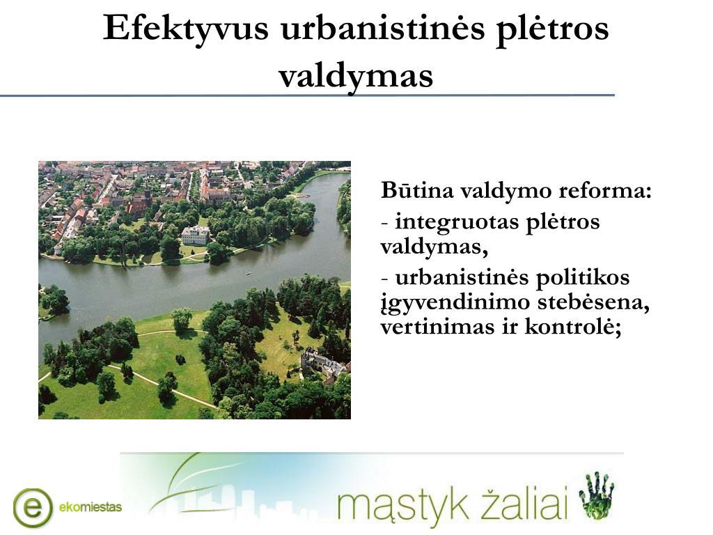 Efektyvus urbanistinės plėtros valdymas