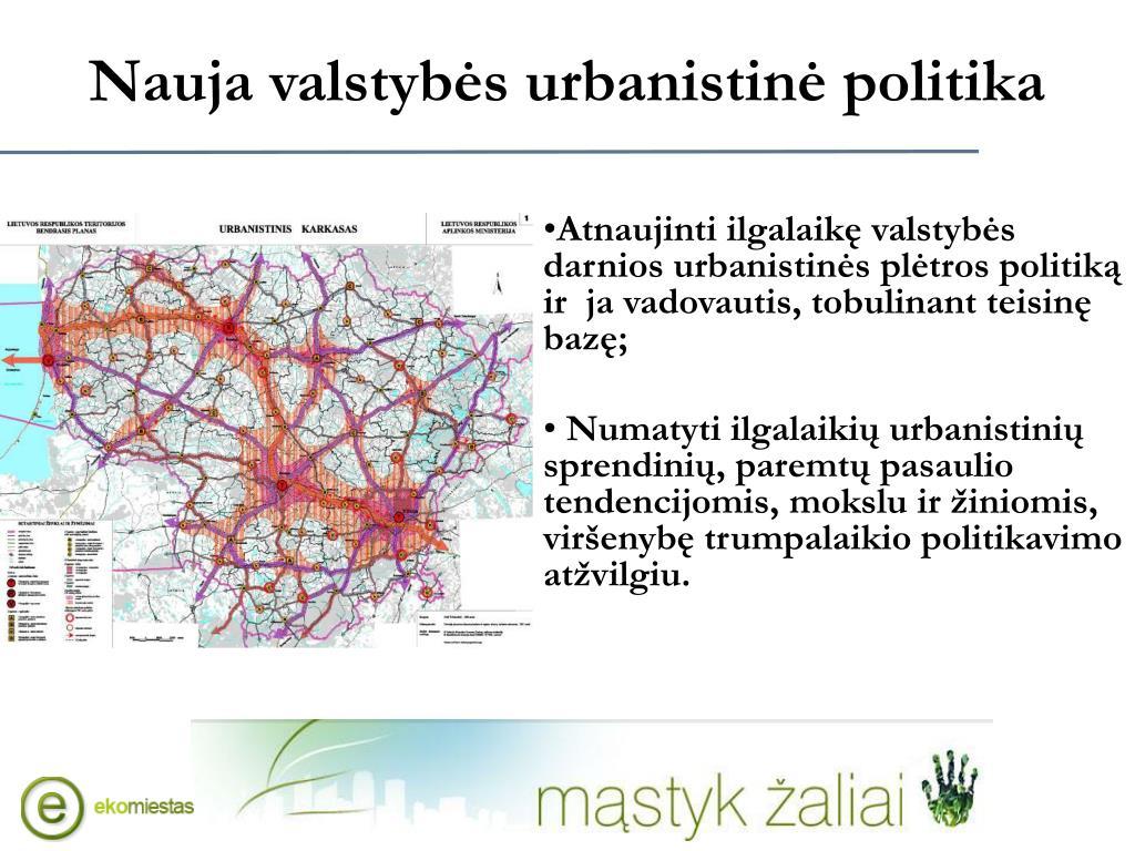 Nauja valstybės urbanistinė politika