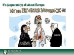 it s apparently all about europe