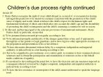 children s due process rights continued