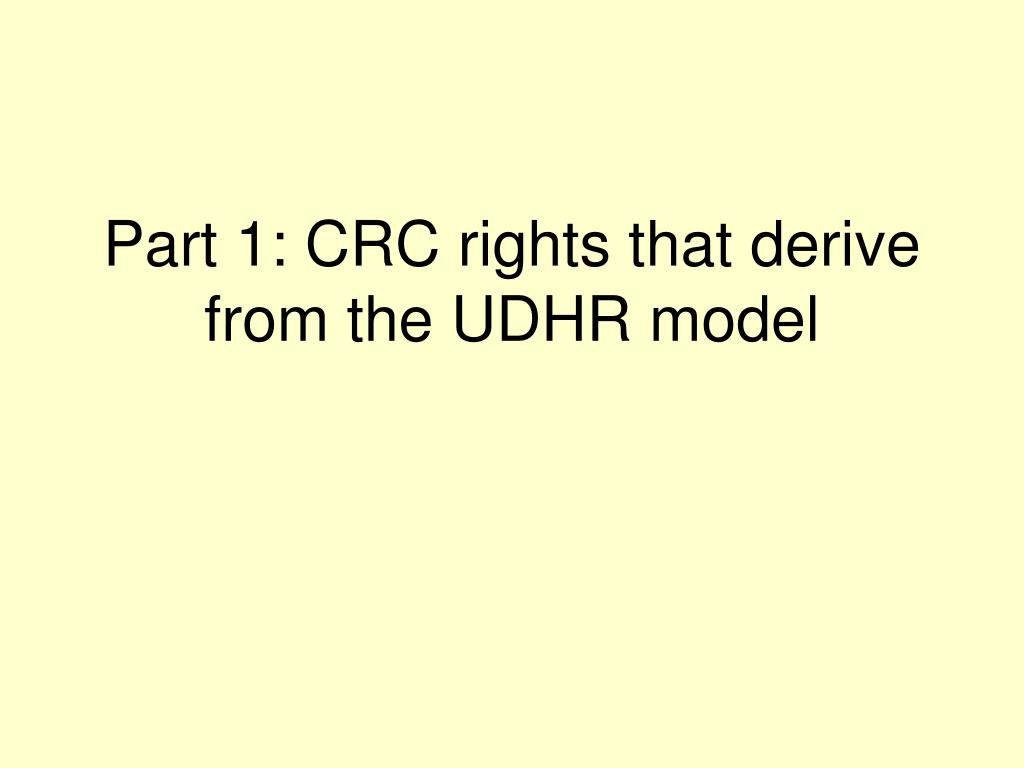 Part 1: CRC rights that derive from the UDHR model