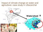 impact of climate change on water and agriculture case study in uttaranchal