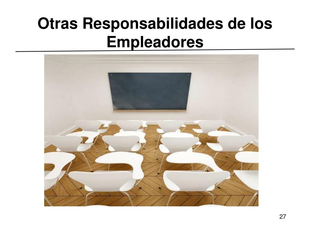 Otras Responsabilidades de los Empleadores