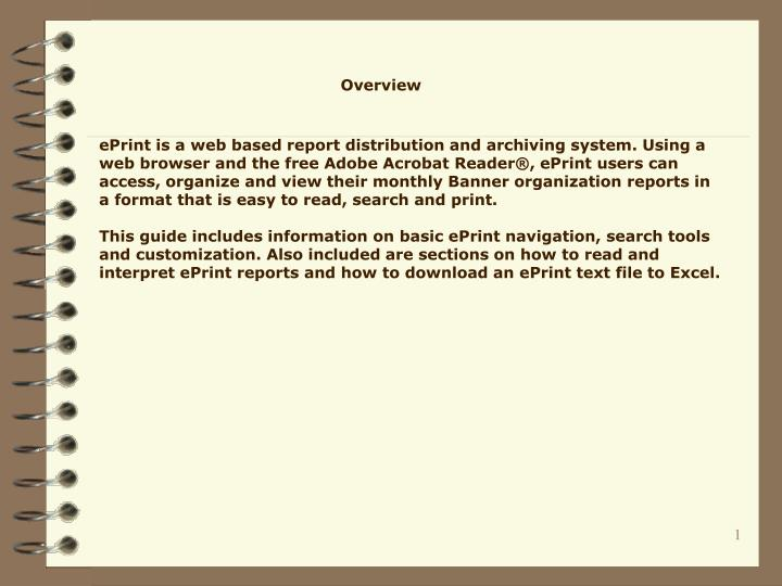 EPrint is a web based report distribution and archiving system. Using a web browser and the free Ado...