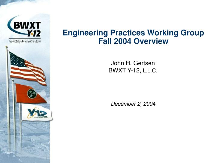 Engineering practices working group fall 2004 overview