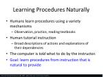 learning procedures naturally