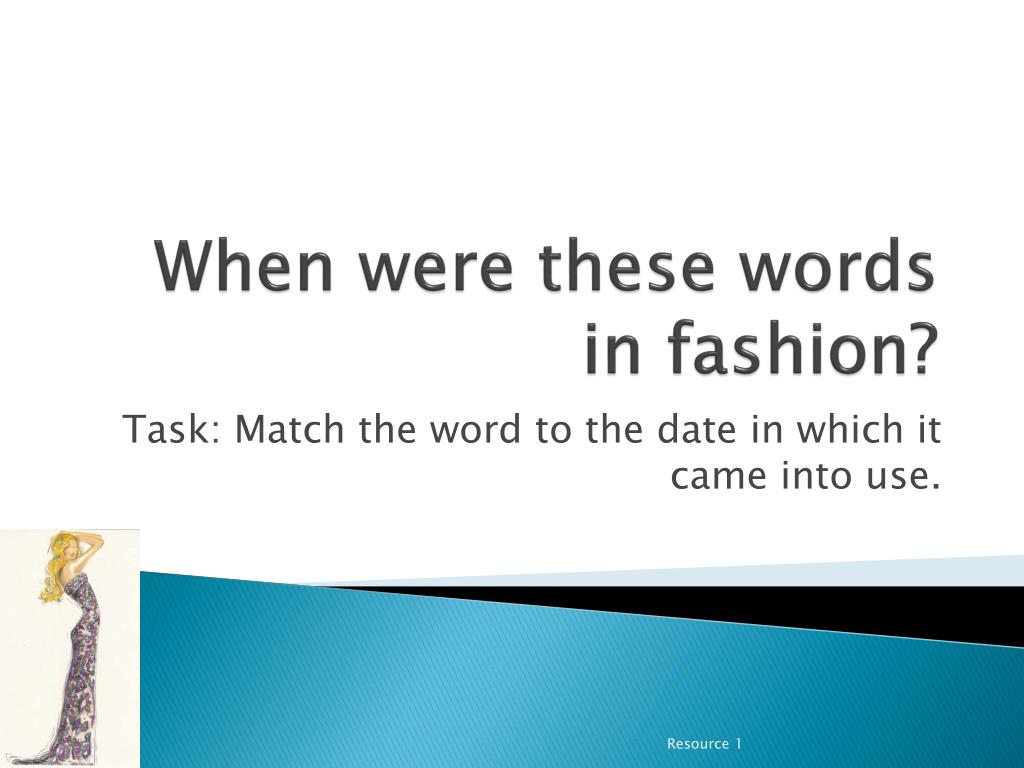 when were these words in fashion
