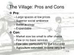 the village pros and cons
