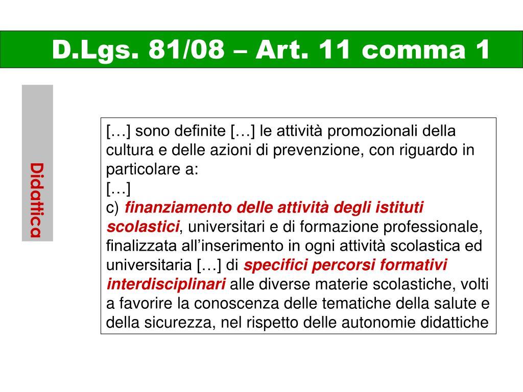 D.Lgs. 81/08 – Art. 11 comma 1