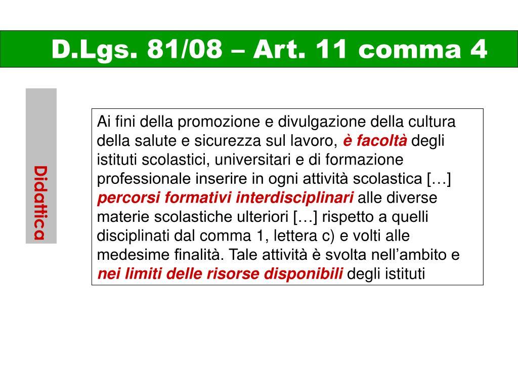 D.Lgs. 81/08 – Art. 11 comma 4