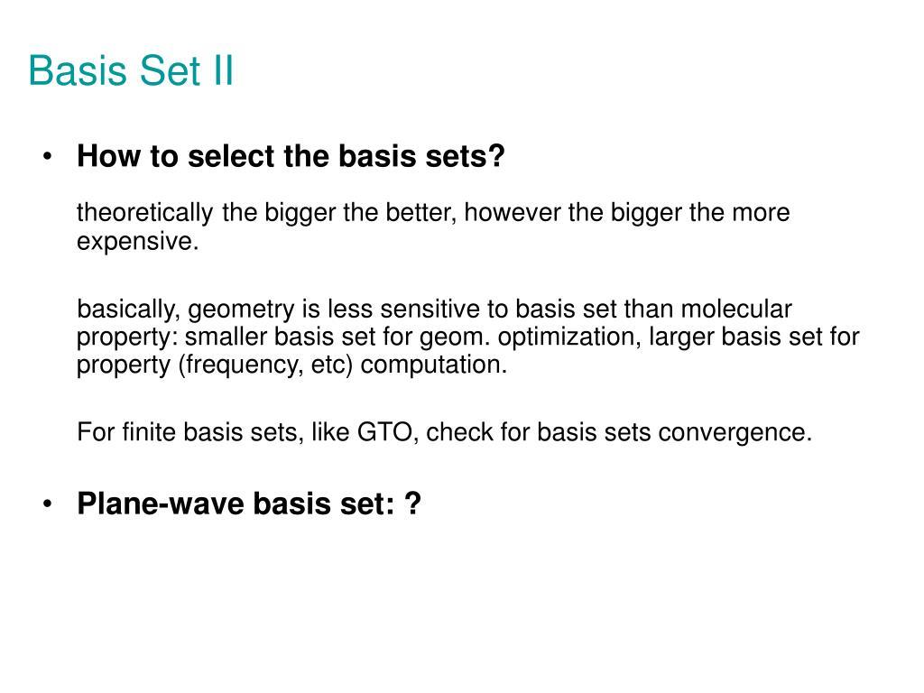 Basis Set II