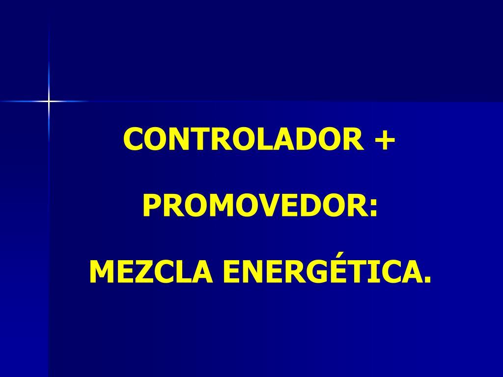 CONTROLADOR + PROMOVEDOR: