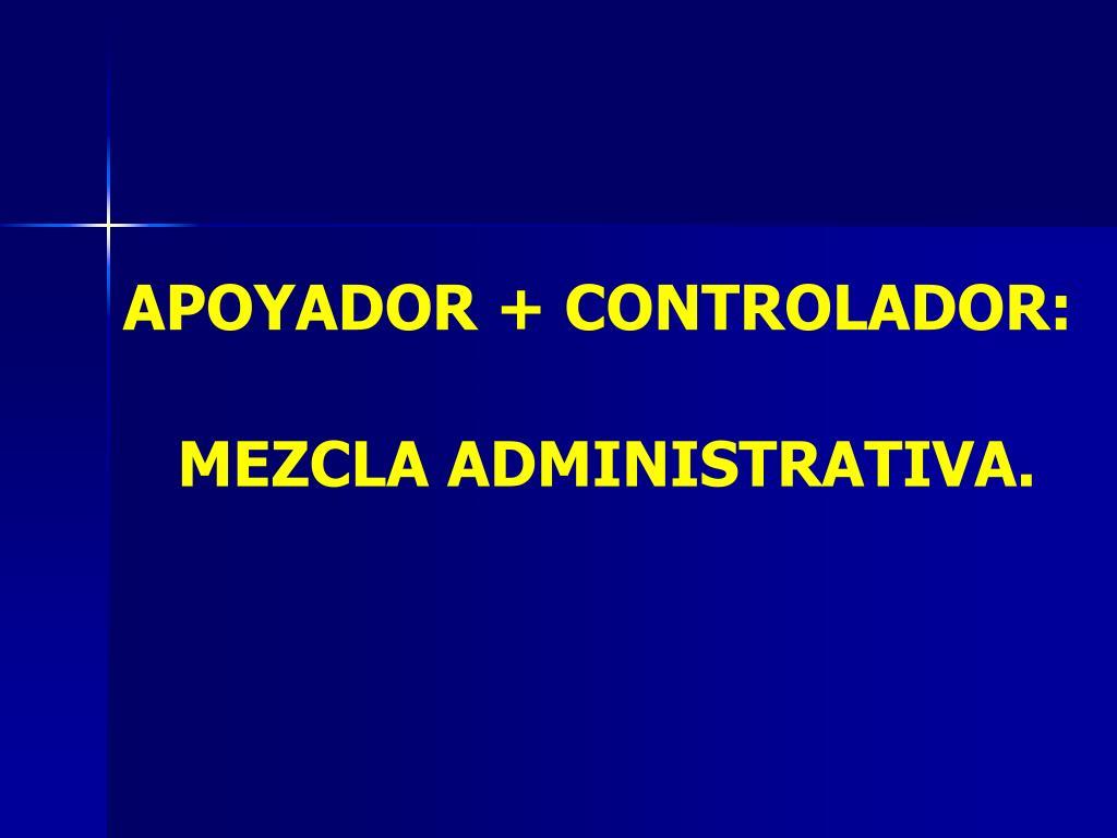 APOYADOR + CONTROLADOR: