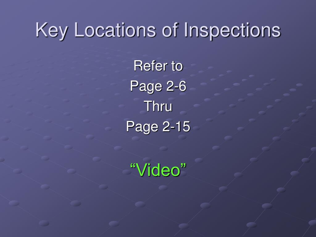 Key Locations of Inspections