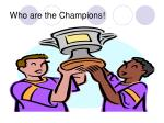 who are the champions