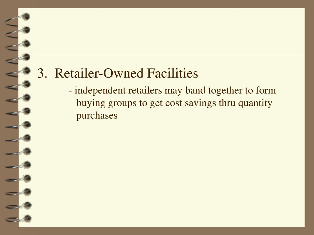 3.  Retailer-Owned Facilities