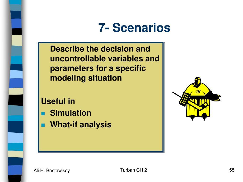 7- Scenarios