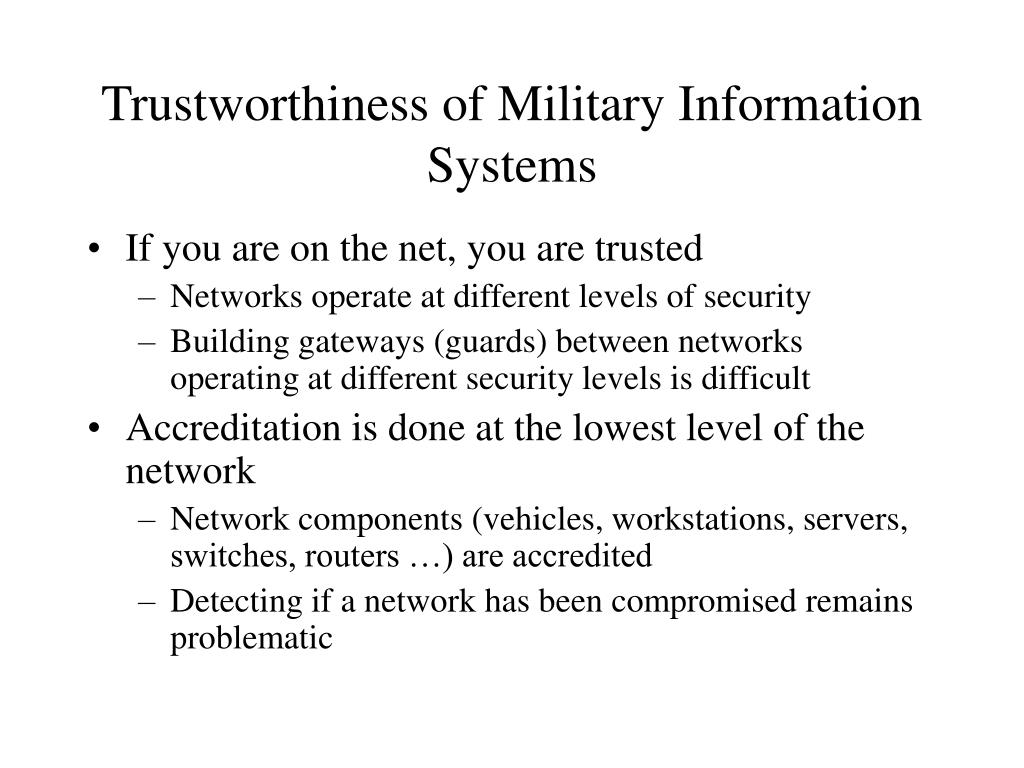 Trustworthiness of Military Information Systems