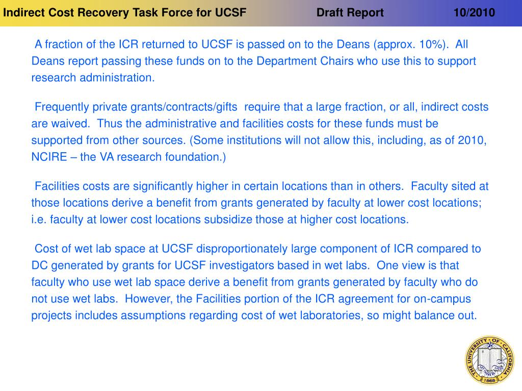 A fraction of the ICR returned to UCSF is passed on to the Deans (approx. 10%).  All Deans report passing these funds on to the Department Chairs who use this to support research administration.