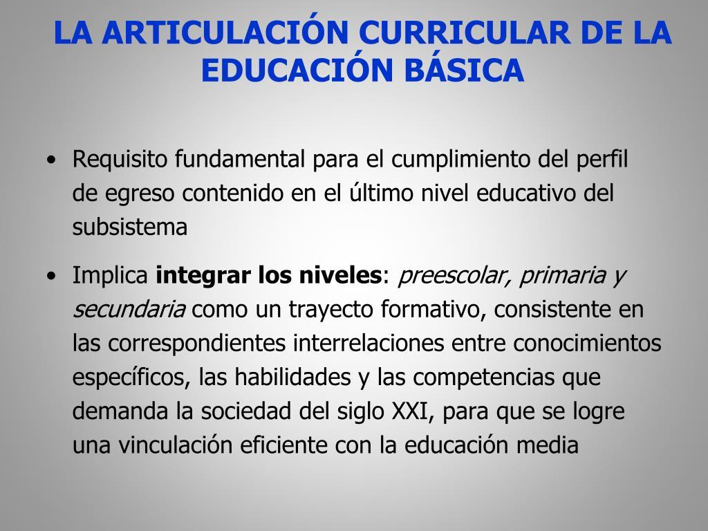 Requisito fundamental para el cumplimiento del perfil   de egreso contenido en el último nivel educativo del subsistema