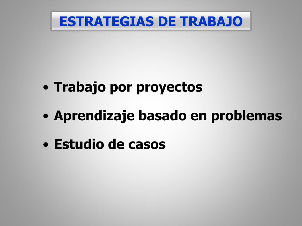 ESTRATEGIAS DE TRABAJO