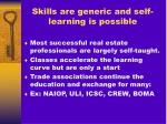 skills are generic and self learning is possible