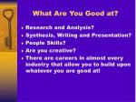 what are you good at