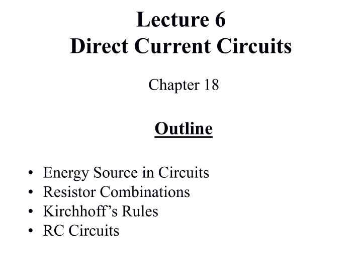ppt lecture 6 direct current circuits powerpoint. Black Bedroom Furniture Sets. Home Design Ideas