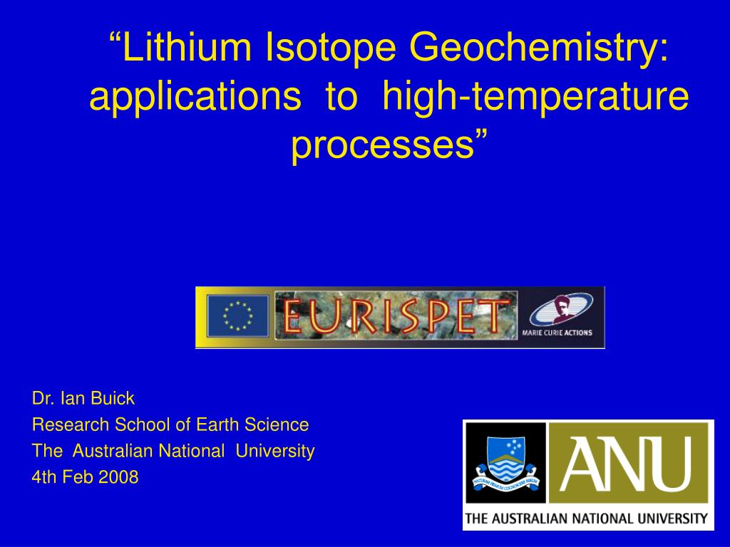 "PPT - ""Lithium Isotope Geochemistry: applications to high"