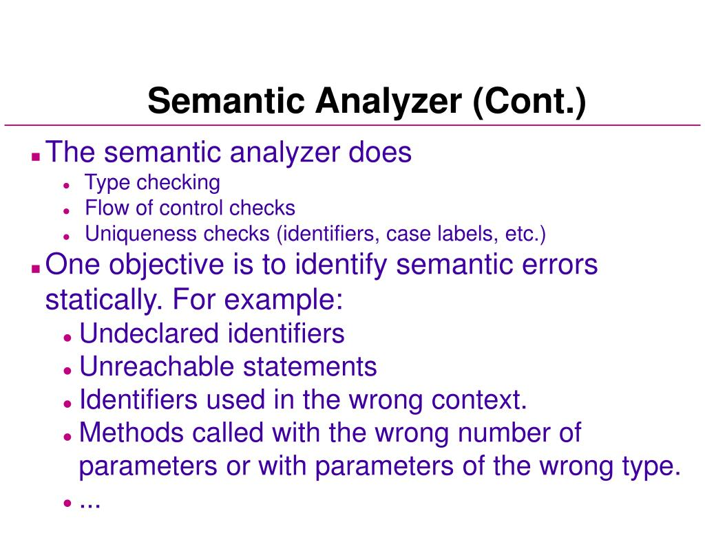 The semantic analyzer does