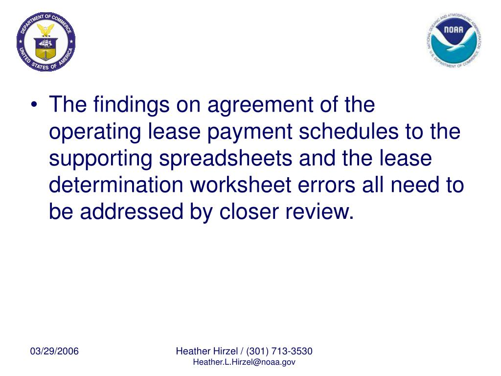 The findings on agreement of the operating lease payment schedules to the supporting spreadsheets and the lease determination worksheet errors all need to be addressed by closer review.