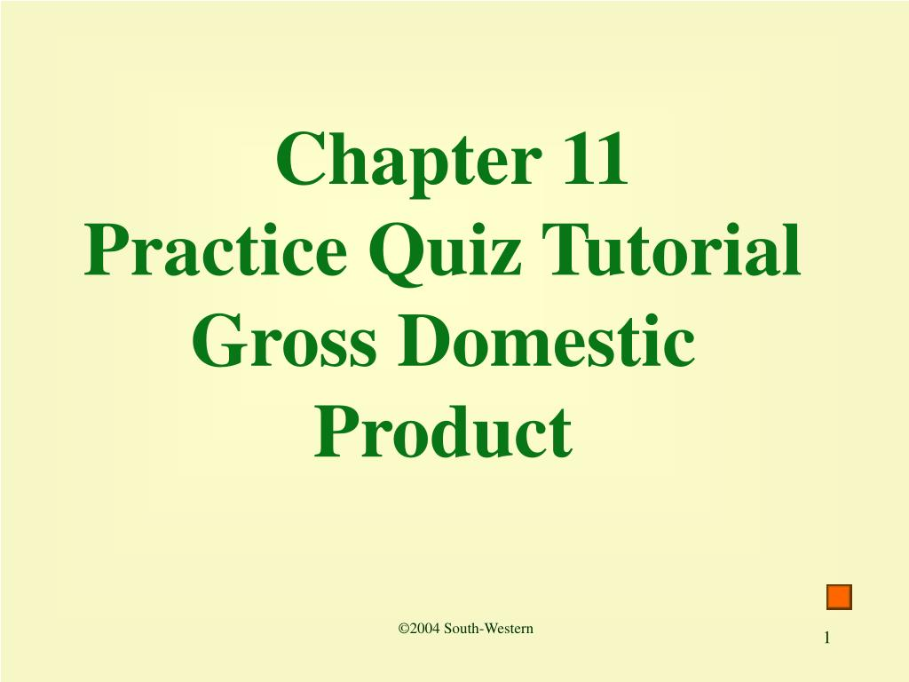 chapter 11 practice quiz tutorial gross domestic product l.