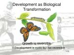 development as biological transformation